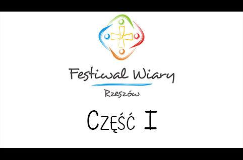 Finał Festiwalu Wiary – Rzeszów 2016 – część I